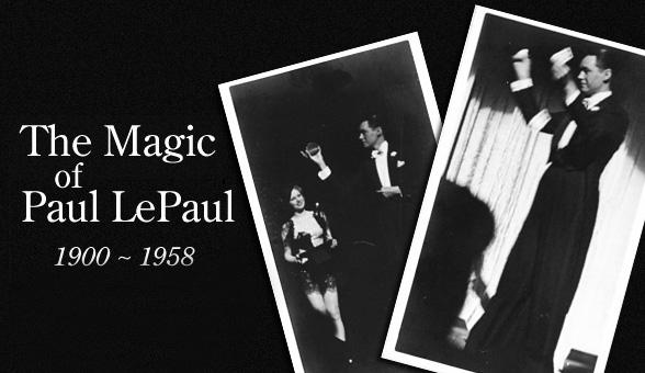 The Magic of Paul LePaul