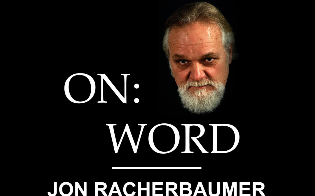 ON: WORD 2 – Parasites, Precursors, the Relativity of Originality, and the Grand Scheme of Things? by Jon Racherbaumer